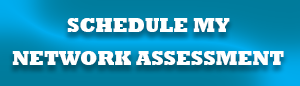 Schedule My Network Assessment